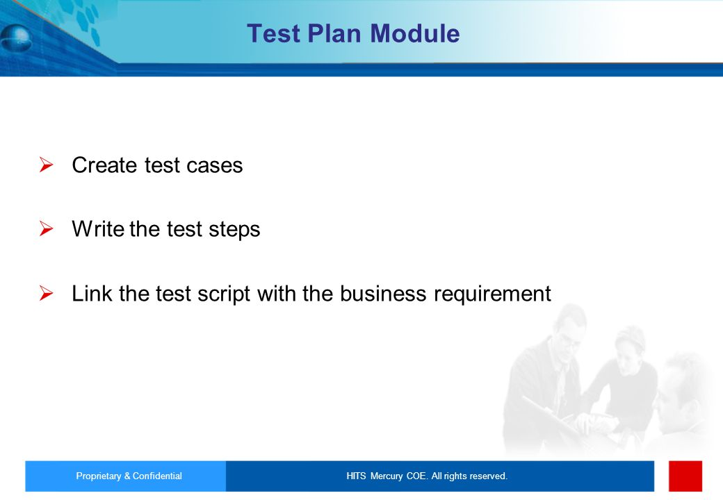 Test Plan Module Create test cases Write the test steps