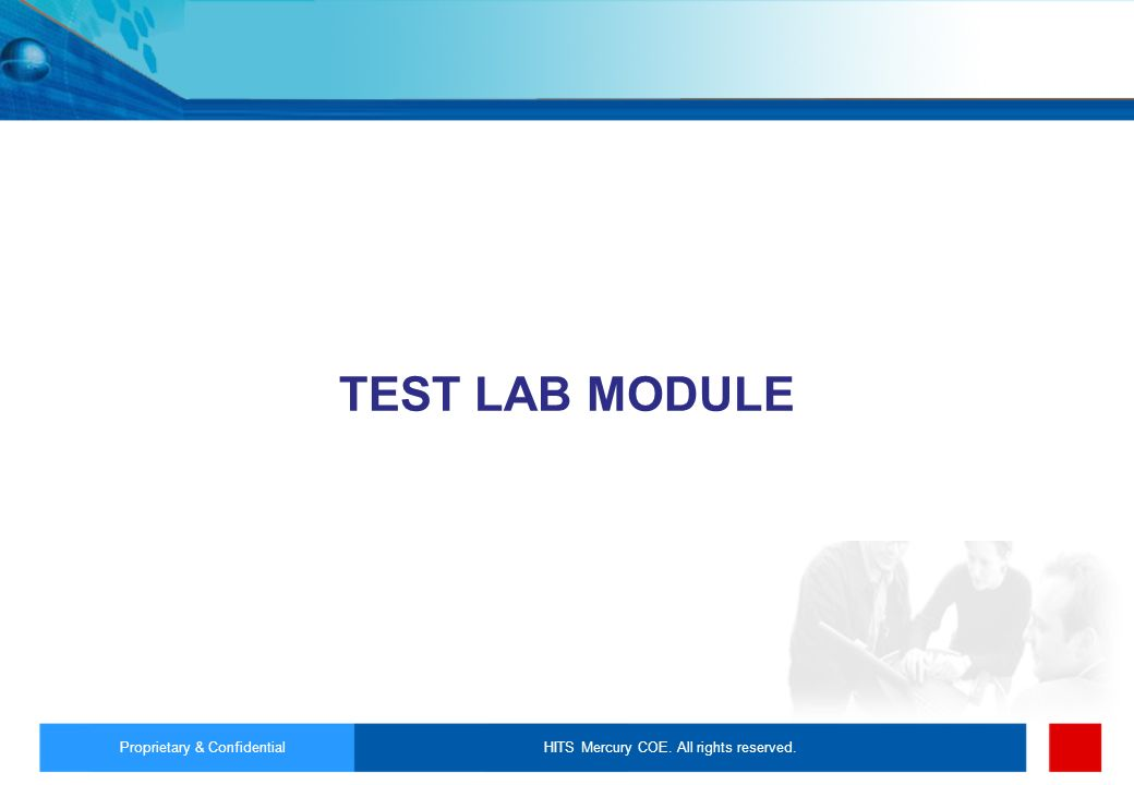 TEST LAB MODULE Proprietary & Confidential