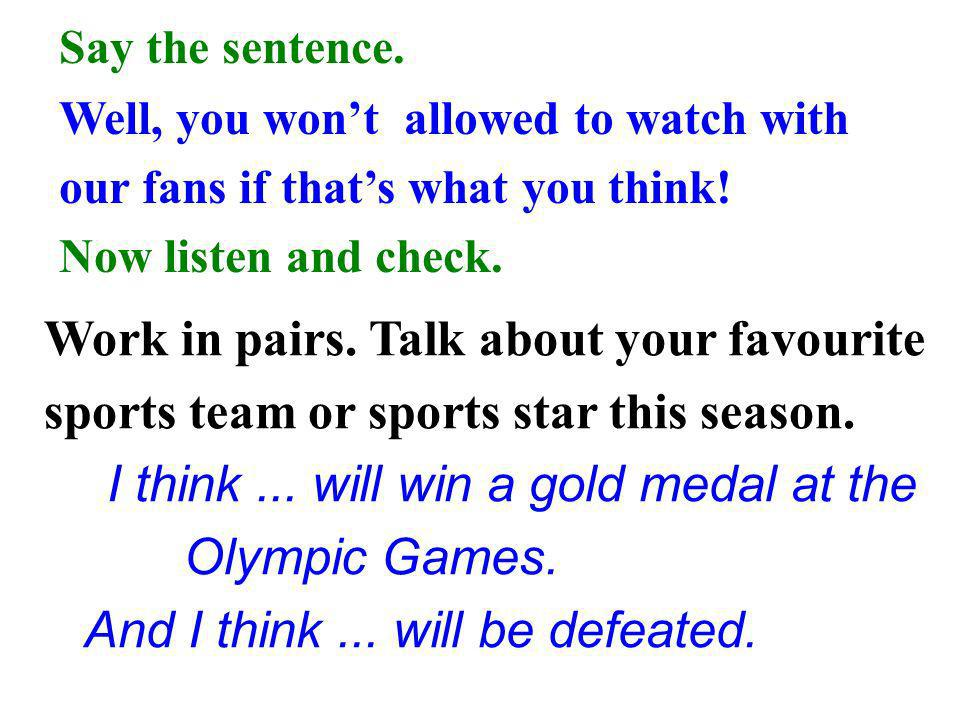 I think ... will win a gold medal at the Olympic Games.