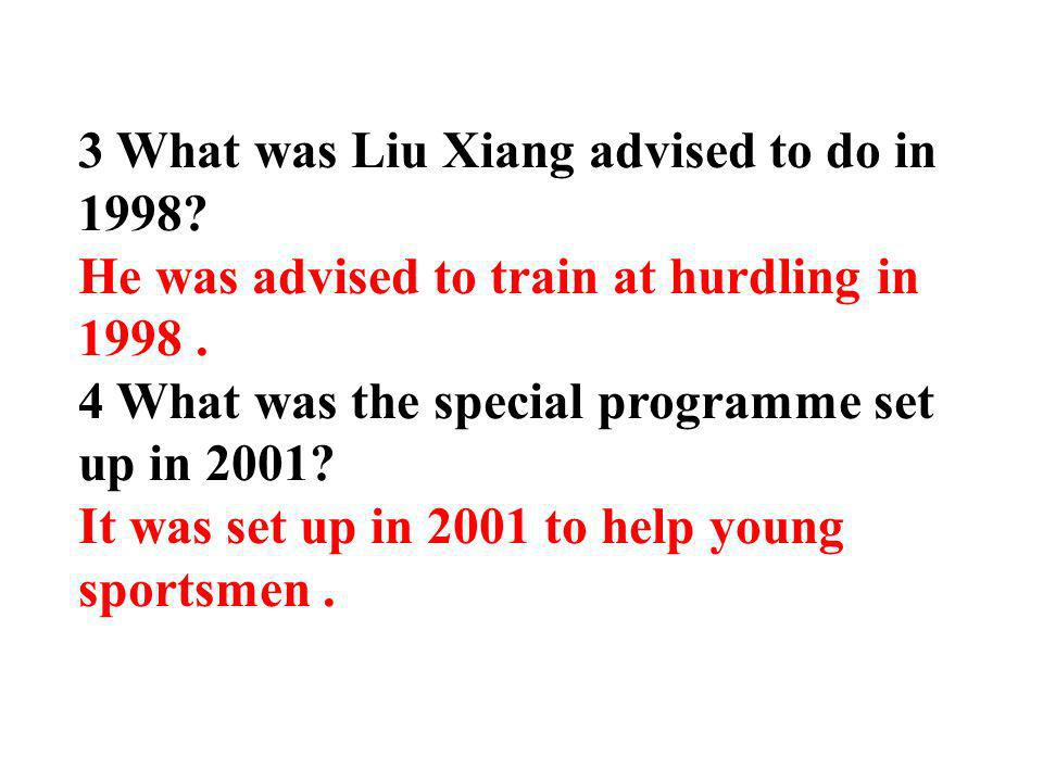 3 What was Liu Xiang advised to do in 1998