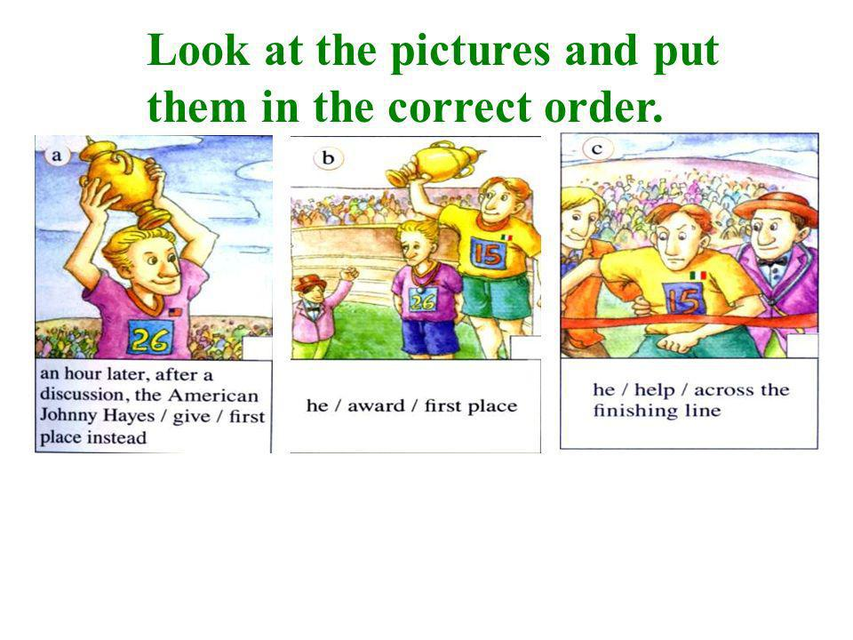 Look at the pictures and put them in the correct order.