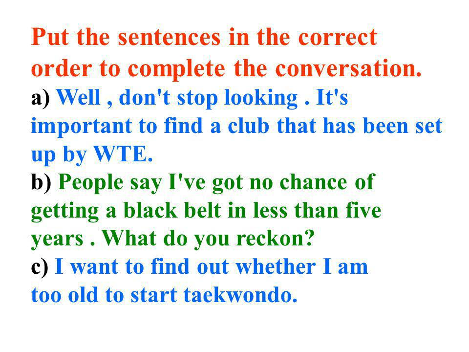Put the sentences in the correct order to complete the conversation.