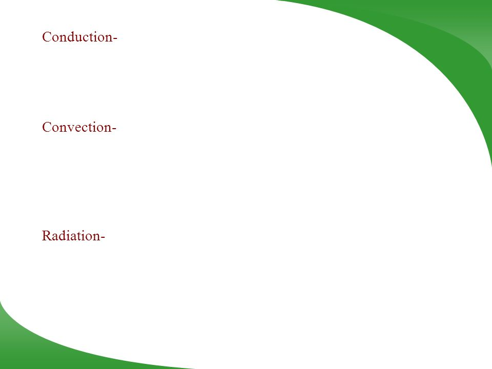Conduction- Convection- Radiation-
