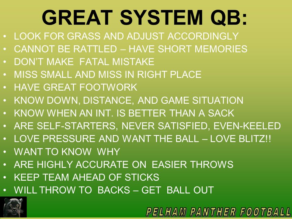 GREAT SYSTEM QB: LOOK FOR GRASS AND ADJUST ACCORDINGLY