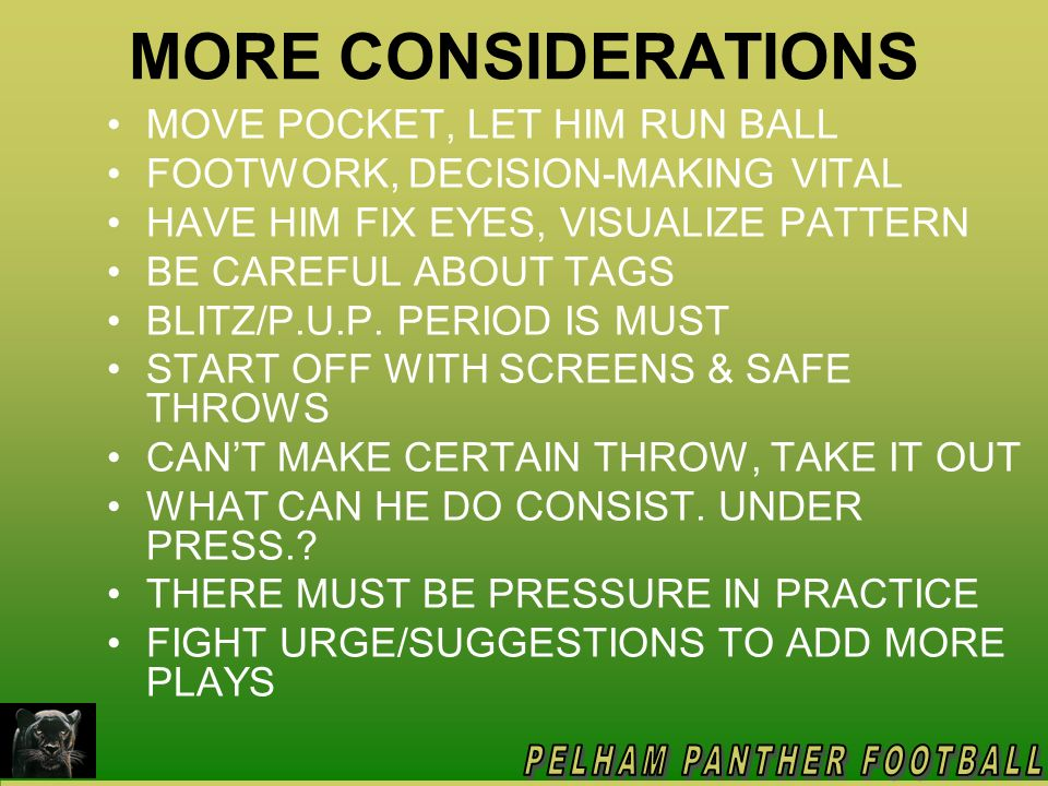 MORE CONSIDERATIONS MOVE POCKET, LET HIM RUN BALL