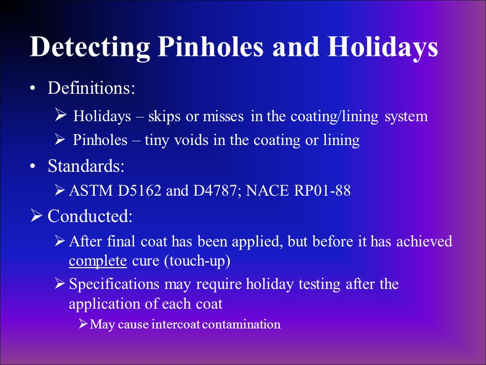 Detecting Pinholes and Holidays
