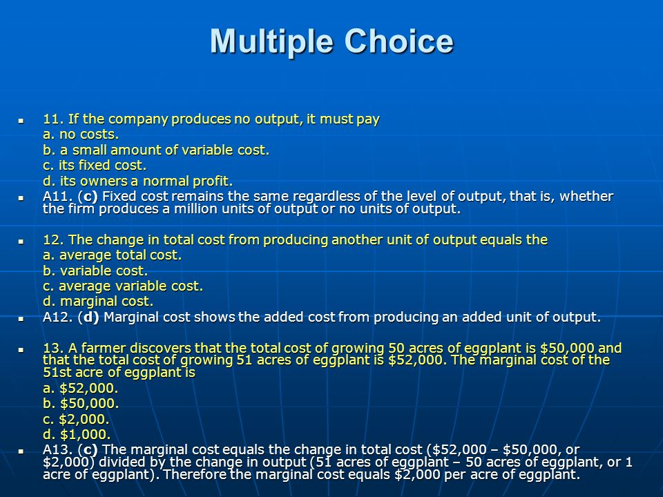 Multiple Choice 11. If the company produces no output, it must pay