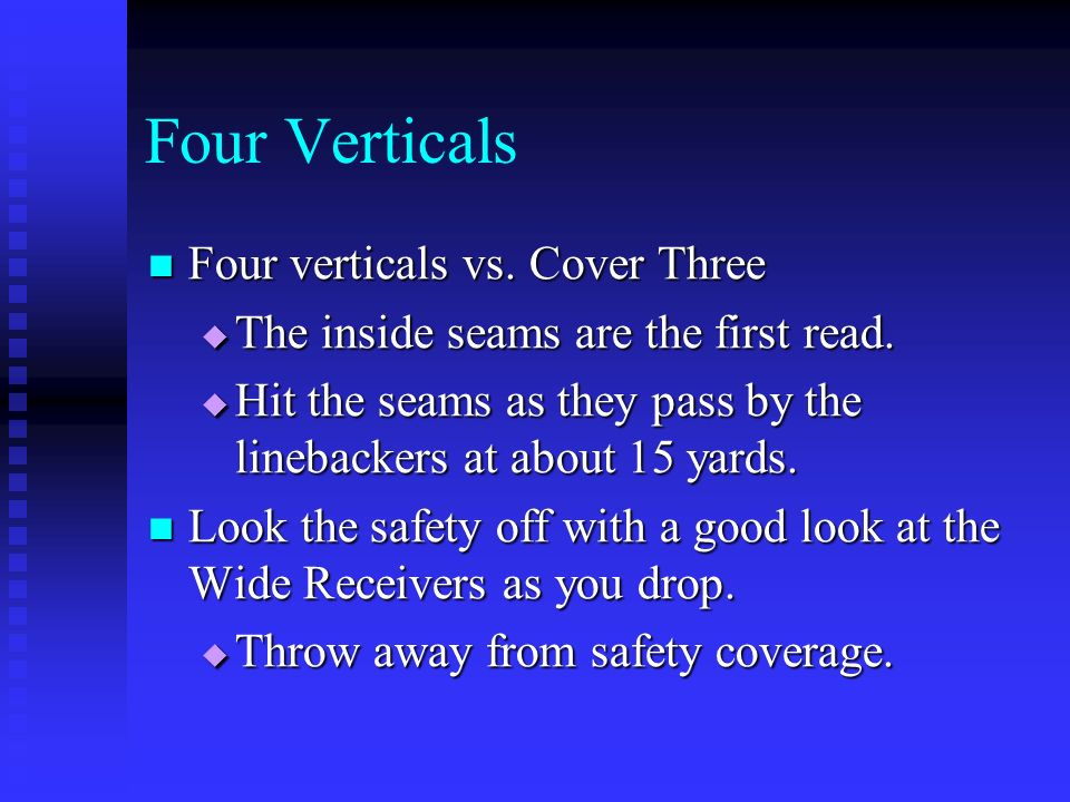 Four Verticals Four verticals vs. Cover Three