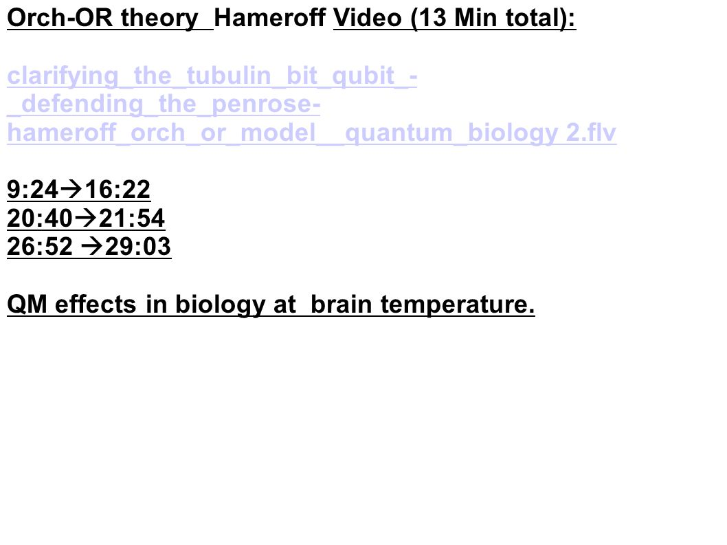 Orch-OR theory Hameroff Video (13 Min total):