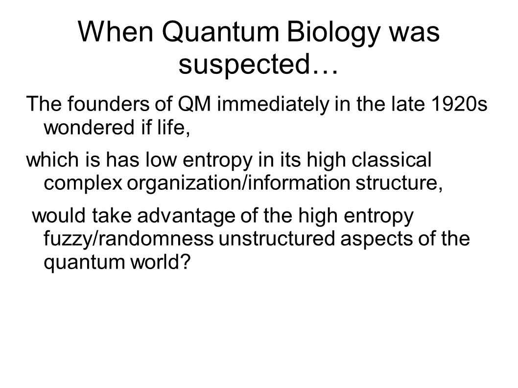 When Quantum Biology was suspected…