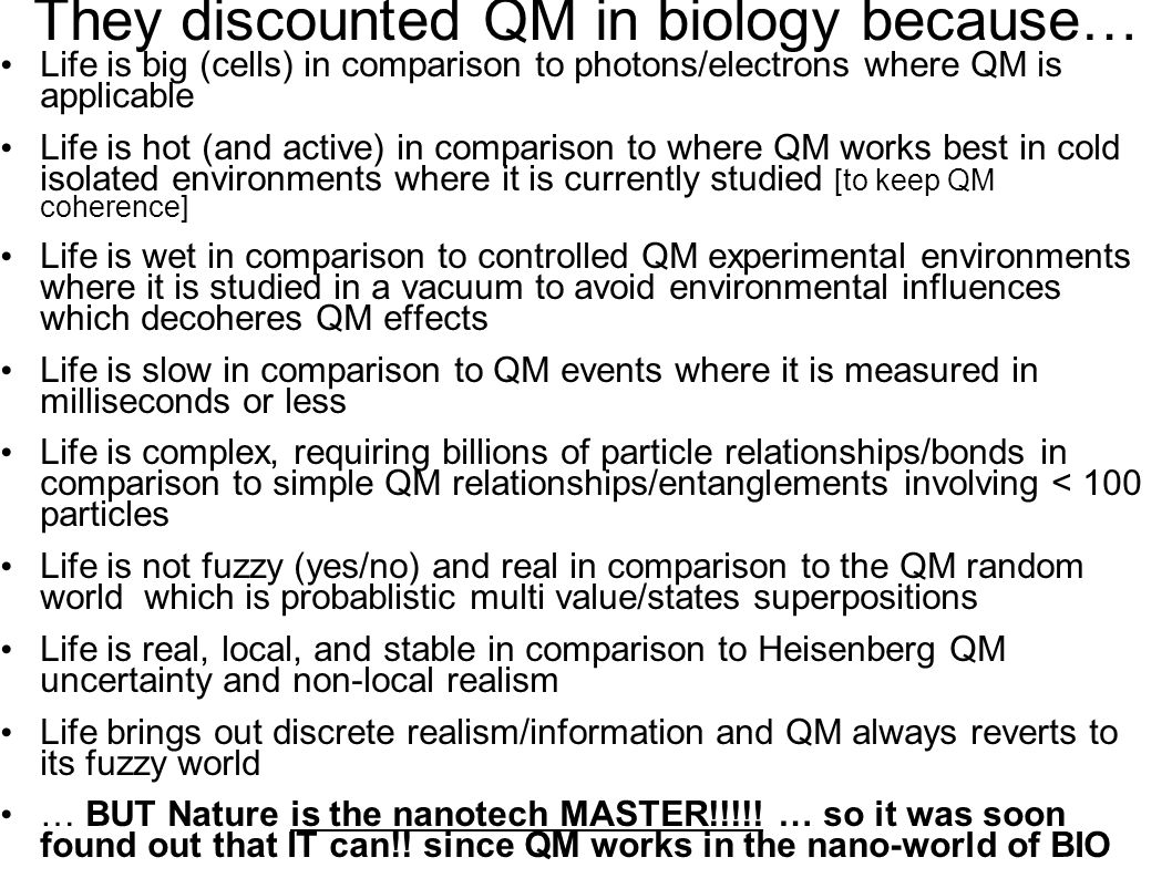 They discounted QM in biology because…
