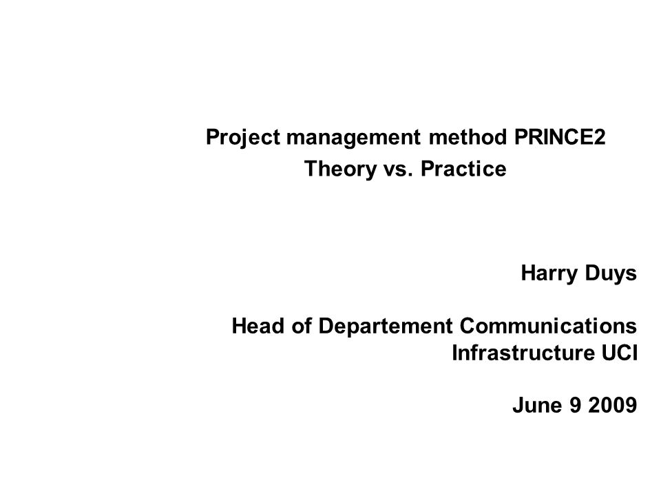 Project Management Method Prince2 Theory Vs Practice Ppt Download