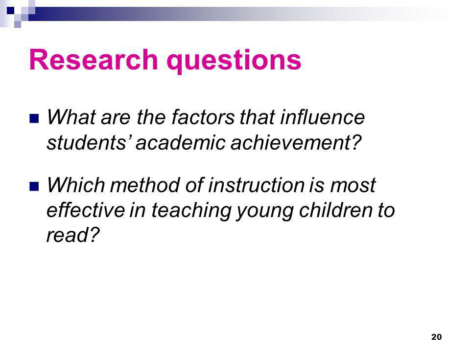 Research questions What are the factors that influence students' academic achievement