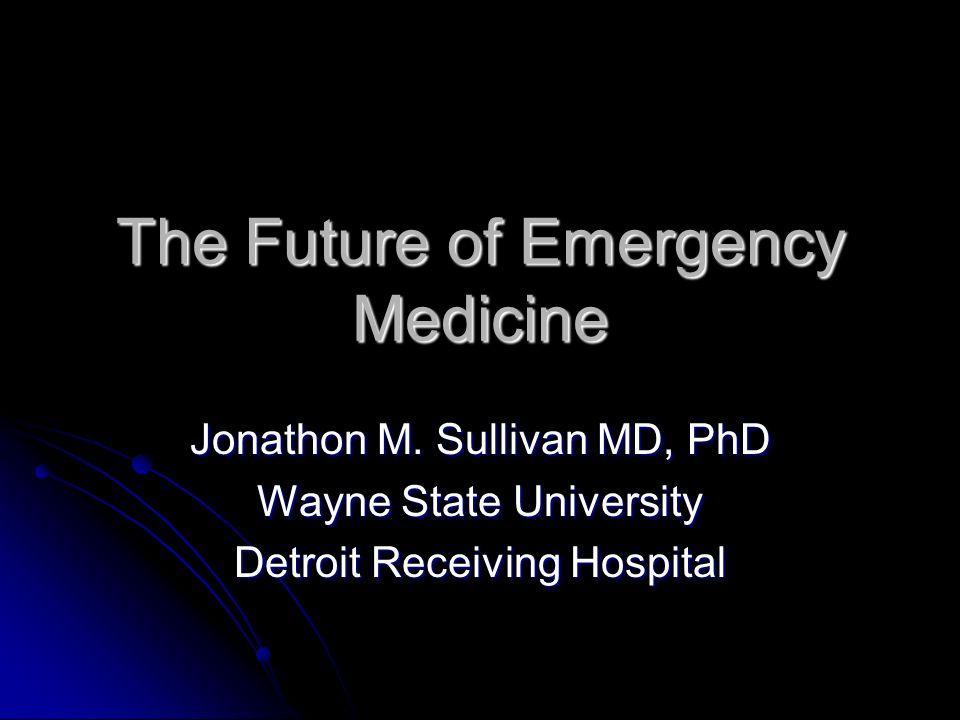 The Future of Emergency Medicine