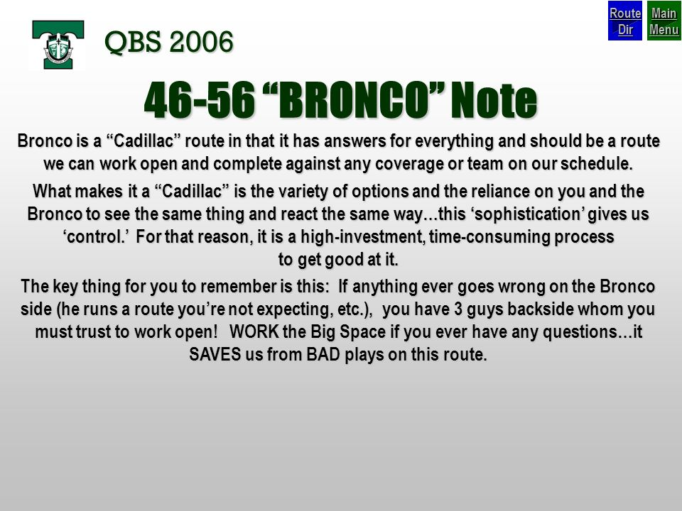Route Dir Main Menu. QBS BRONCO Note.