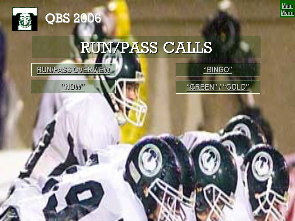 RUN/PASS CALLS QBS 2006 RUN/PASS OVERVIEW BINGO NOW
