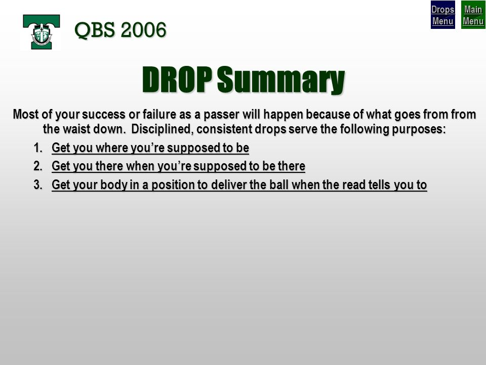 Drops Menu Main Menu. QBS DROP Summary.
