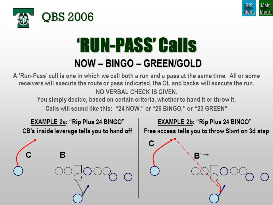 'RUN-PASS' Calls QBS 2006 NOW – BINGO – GREEN/GOLD C C B B