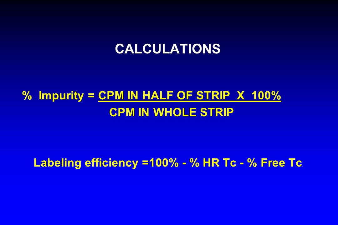 Labeling efficiency =100% - % HR Tc - % Free Tc