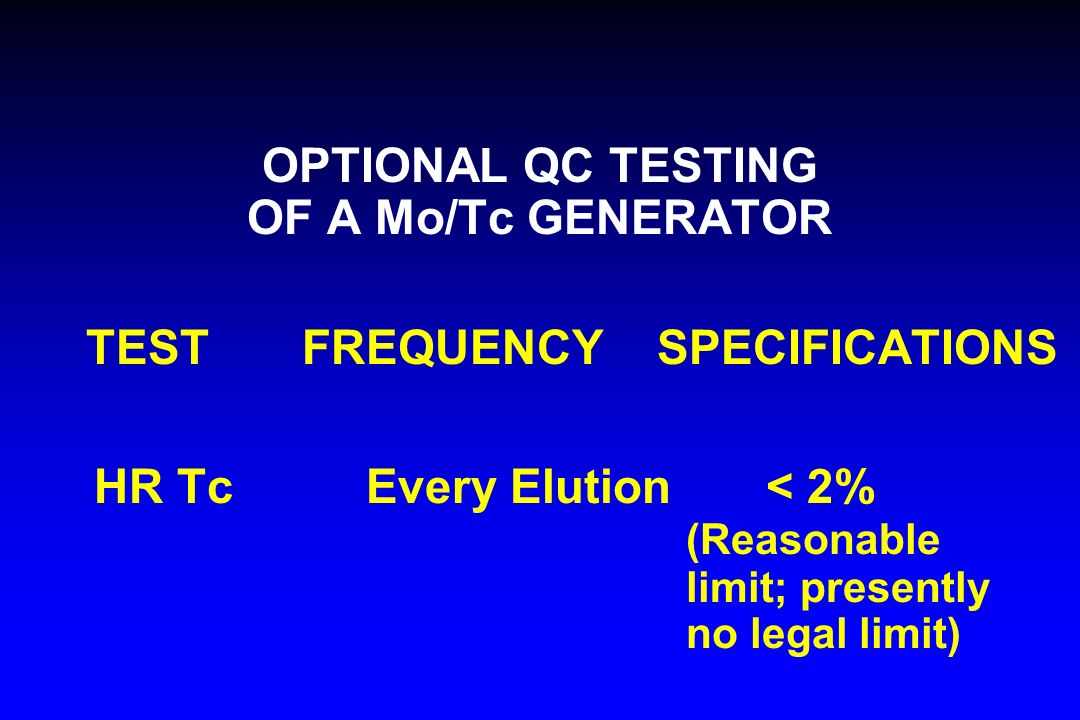 OPTIONAL QC TESTING OF A Mo/Tc GENERATOR