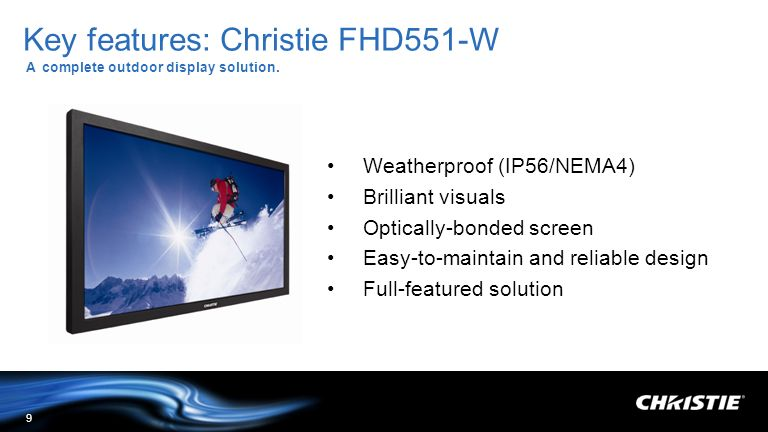 Key features: Christie FHD551-W A complete outdoor display solution.
