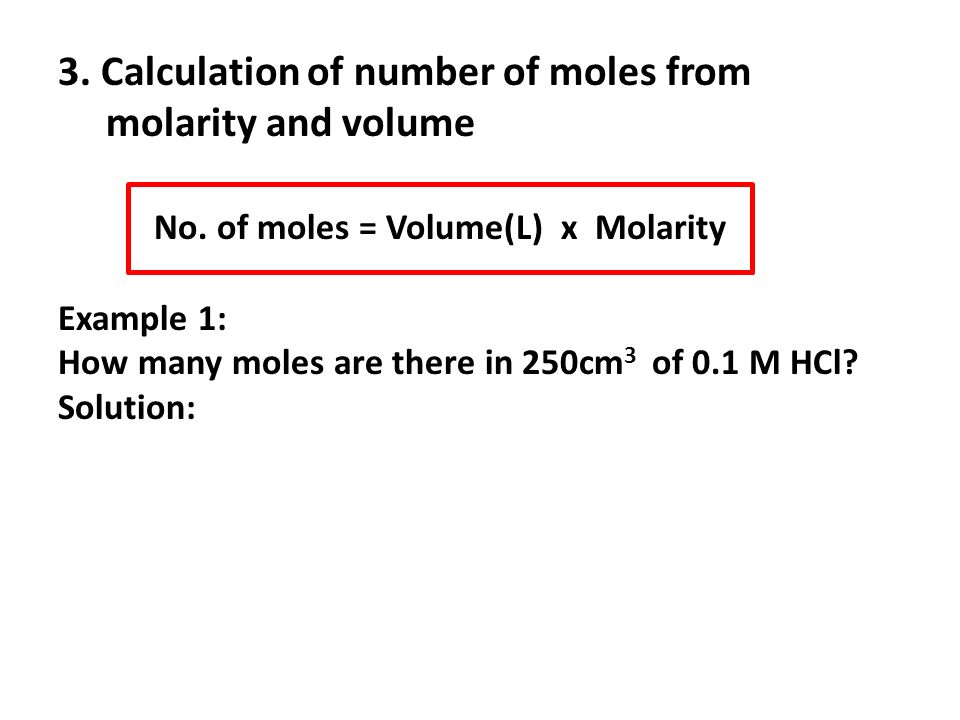 3. Calculation of number of moles from molarity and volume