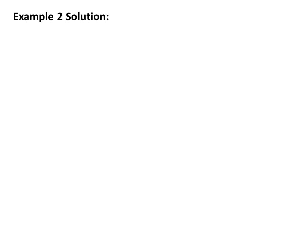 Example 2 Solution: