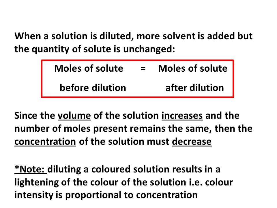 Moles of solute = Moles of solute before dilution after dilution