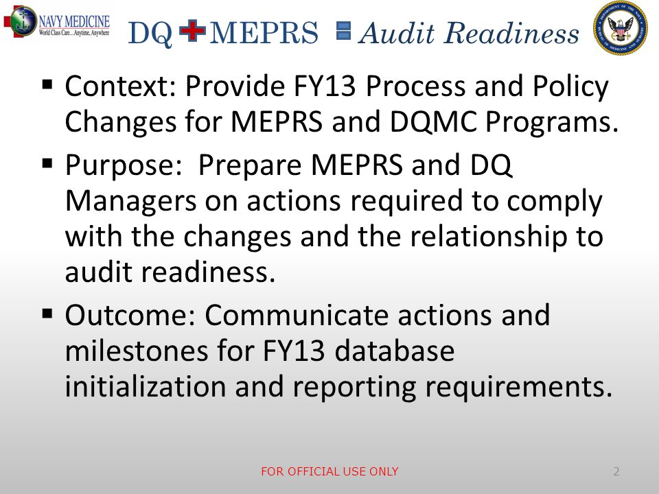 Context: Provide FY13 Process and Policy Changes for MEPRS and DQMC Programs.