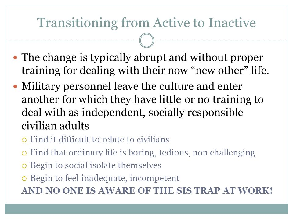 Transitioning from Active to Inactive