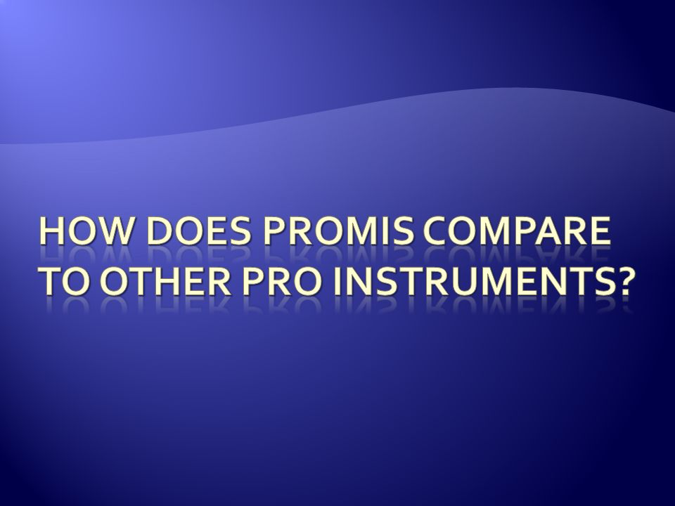 How does PROMIS compare to other PRO instruments