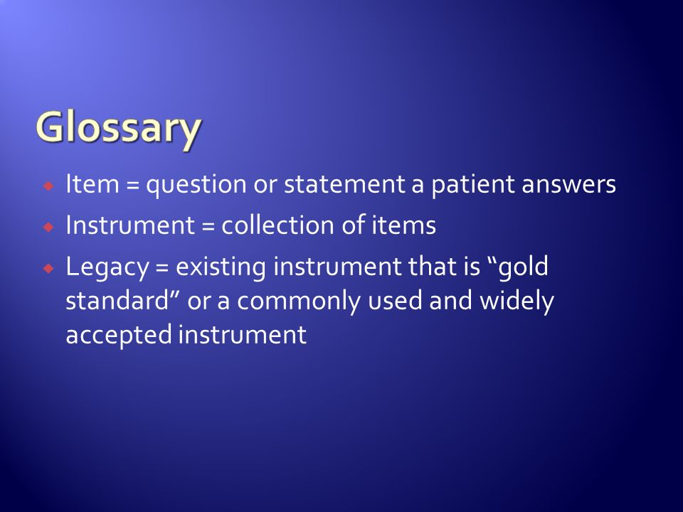 Glossary Item = question or statement a patient answers