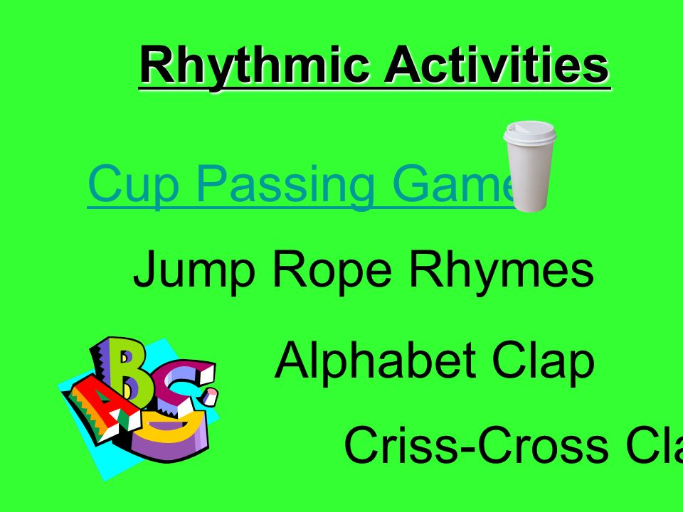 Rhythmic Activities Cup Passing Game Jump Rope Rhymes Alphabet Clap Criss-Cross Clap