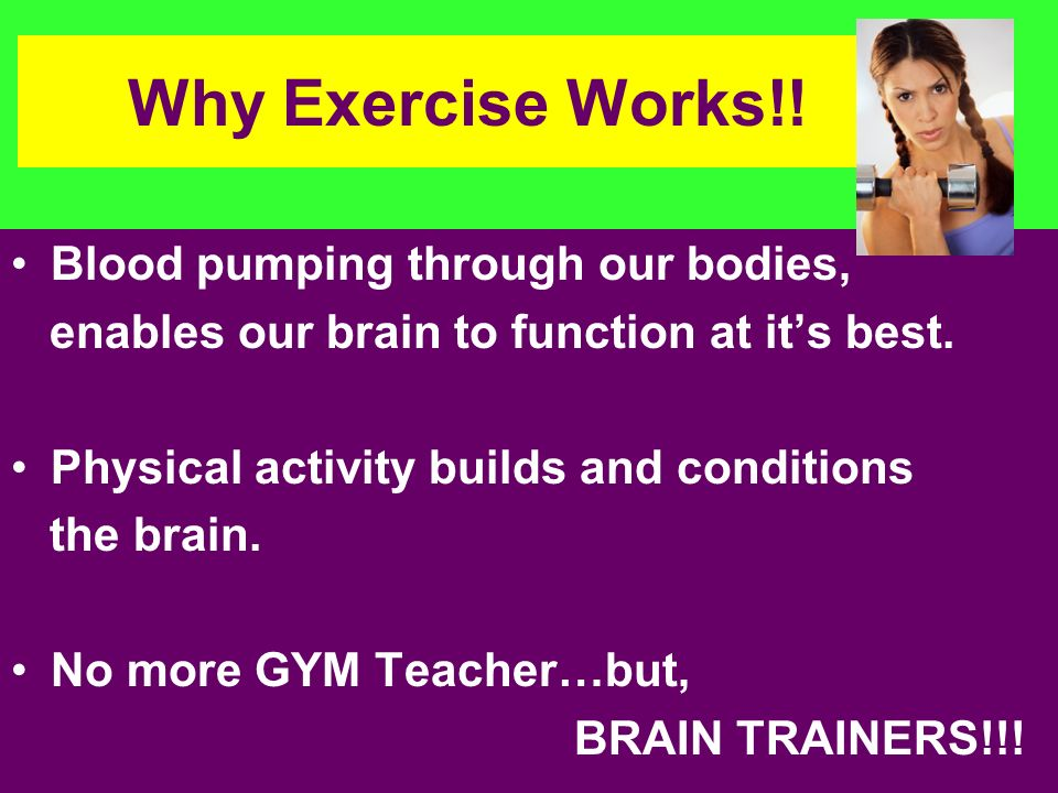 Why Exercise Works!! Blood pumping through our bodies,