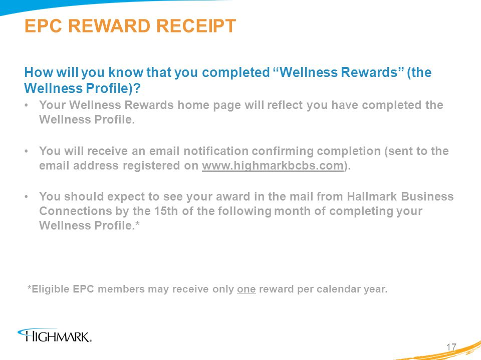 EPC REWARD RECEIPT How will you know that you completed Wellness Rewards (the Wellness Profile)