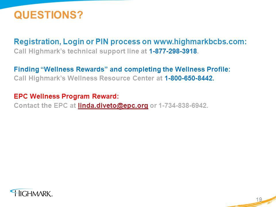 QUESTIONS Registration, Login or PIN process on www.highmarkbcbs.com: