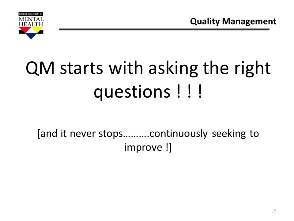 QM starts with asking the right questions ! ! !