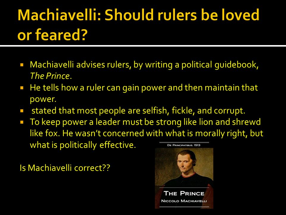 Machiavelli: Should rulers be loved or feared