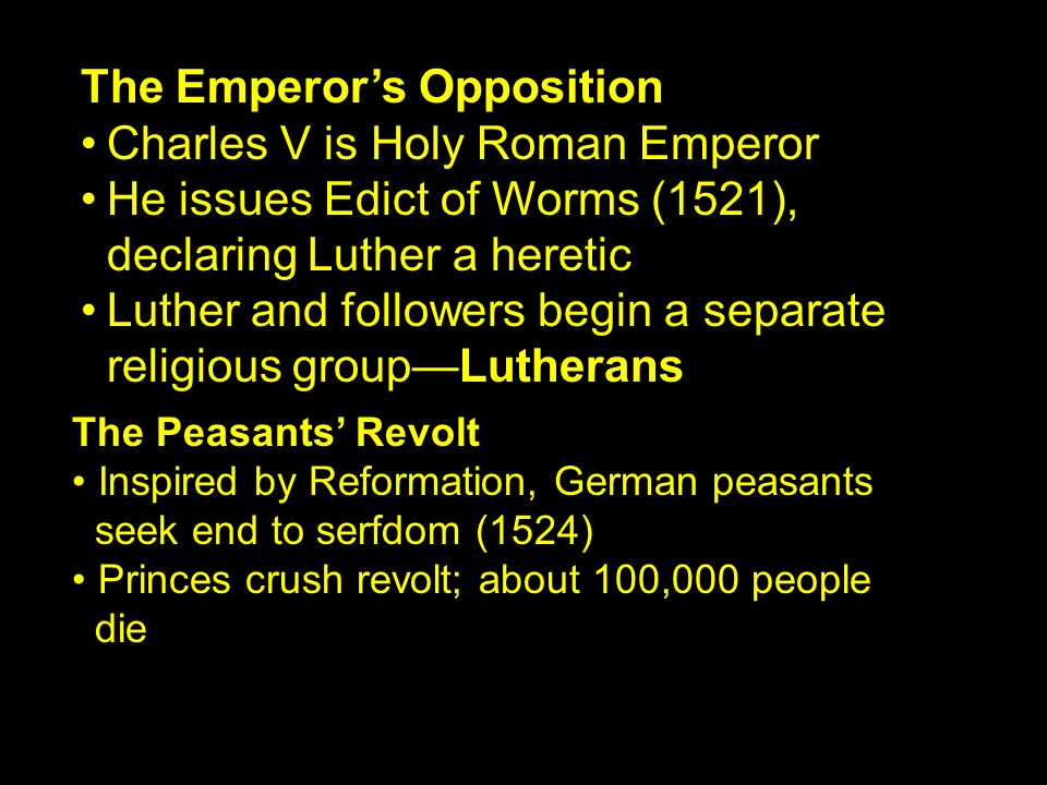 The Emperor's Opposition • Charles V is Holy Roman Emperor
