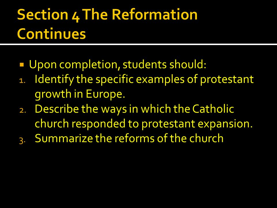 Section 4 The Reformation Continues