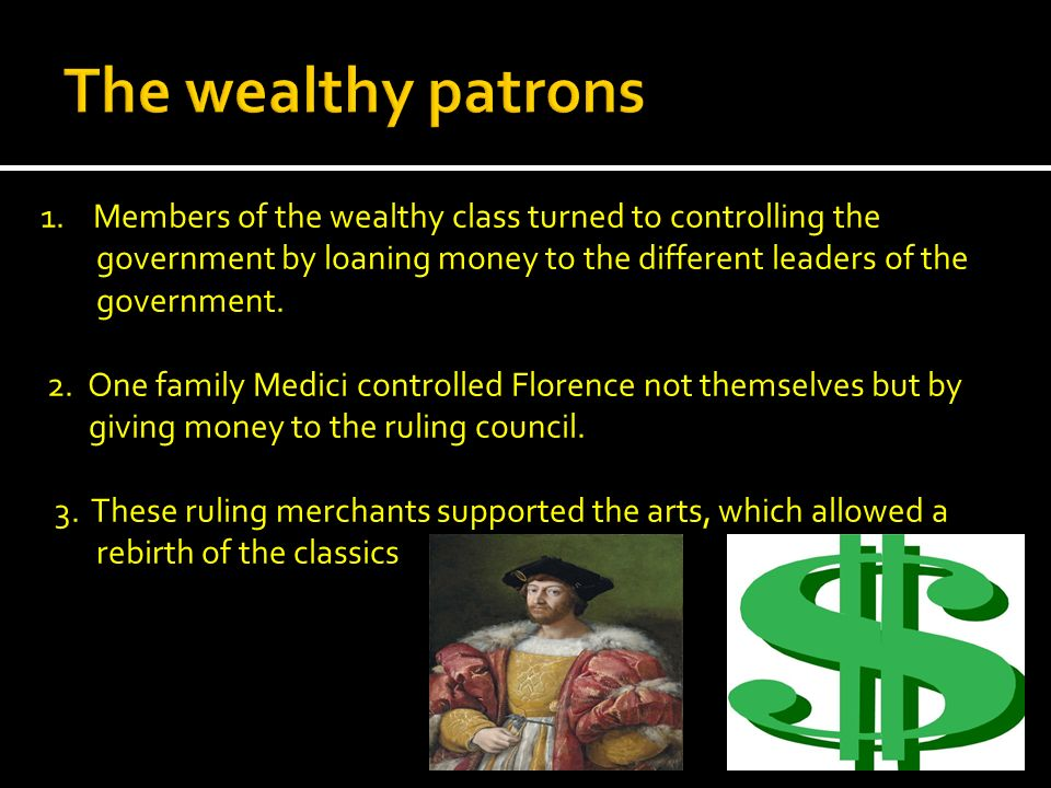 The wealthy patrons