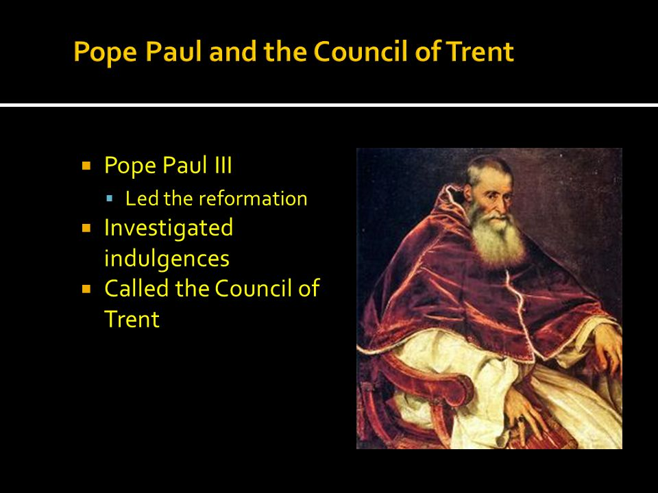 Pope Paul and the Council of Trent