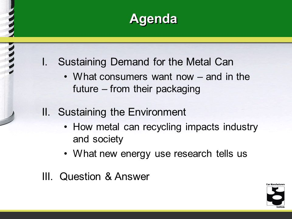 Agenda Sustaining Demand for the Metal Can Sustaining the Environment