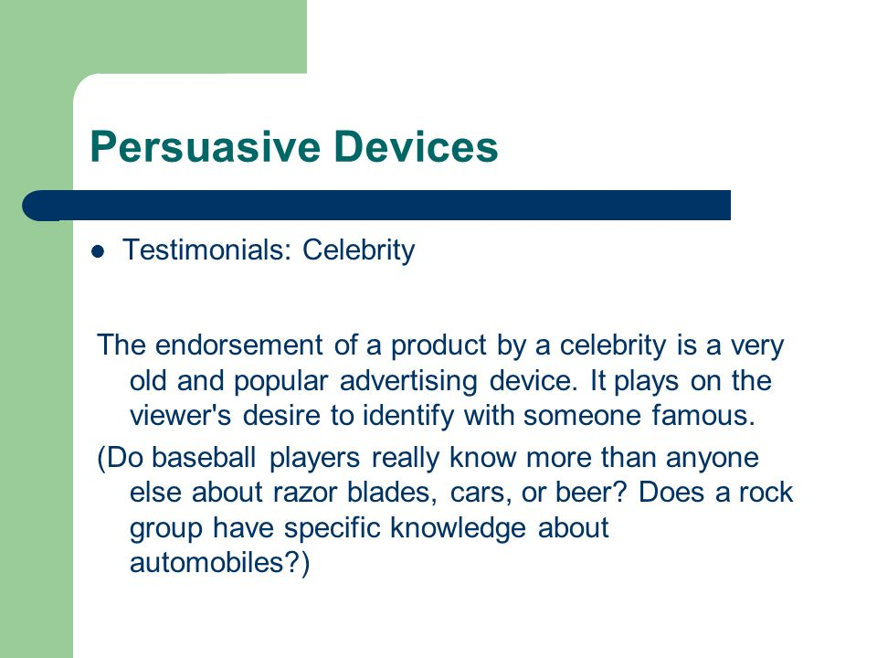 Persuasive Devices Testimonials: Celebrity