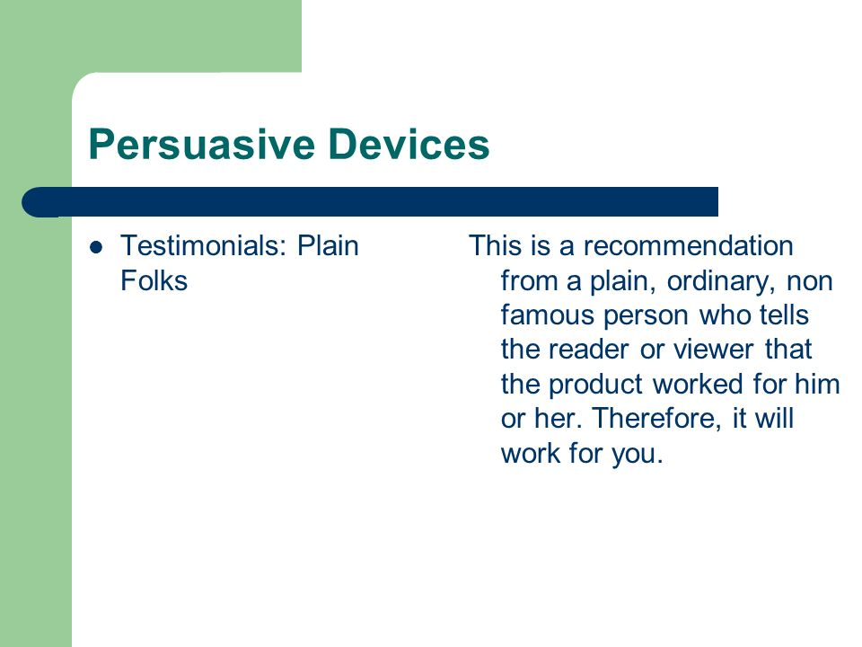 Persuasive Devices Testimonials: Plain Folks