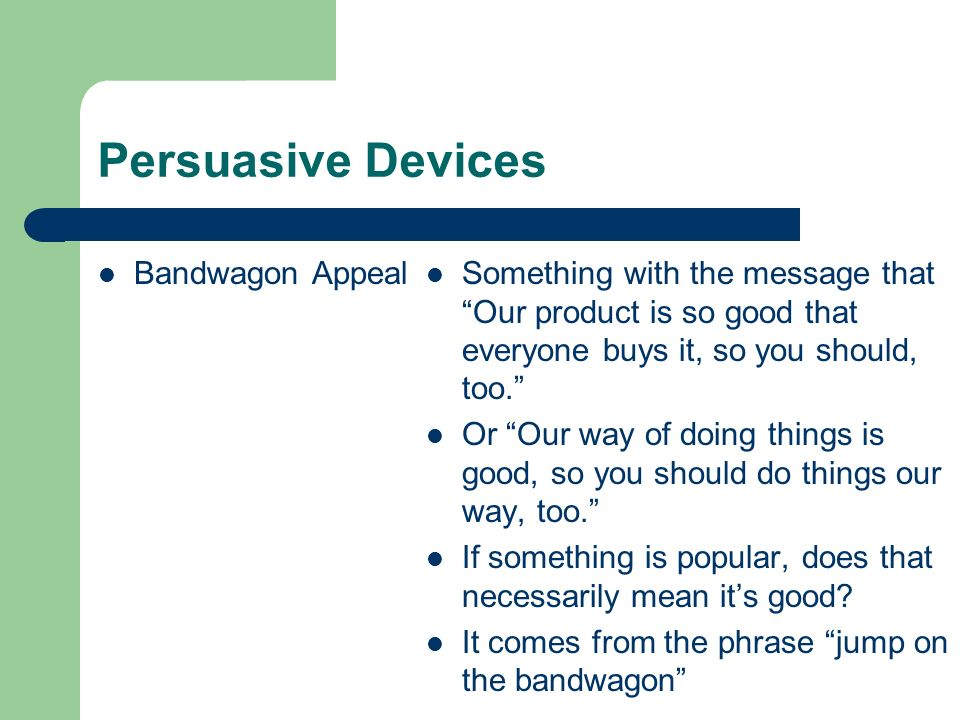 Persuasive Devices Bandwagon Appeal