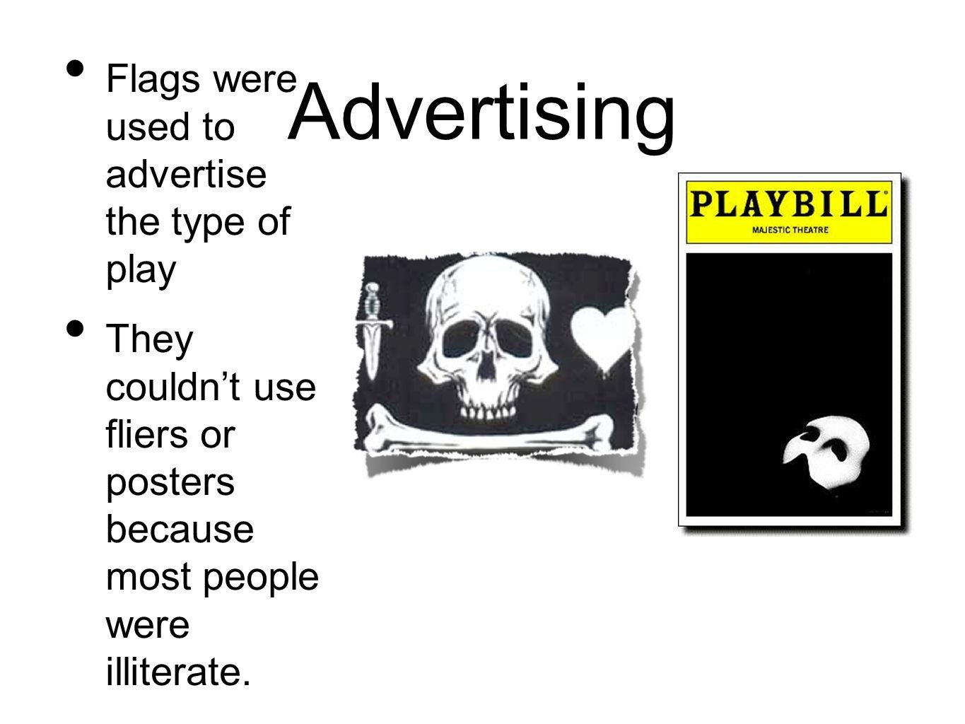 Advertising Flags were used to advertise the type of play