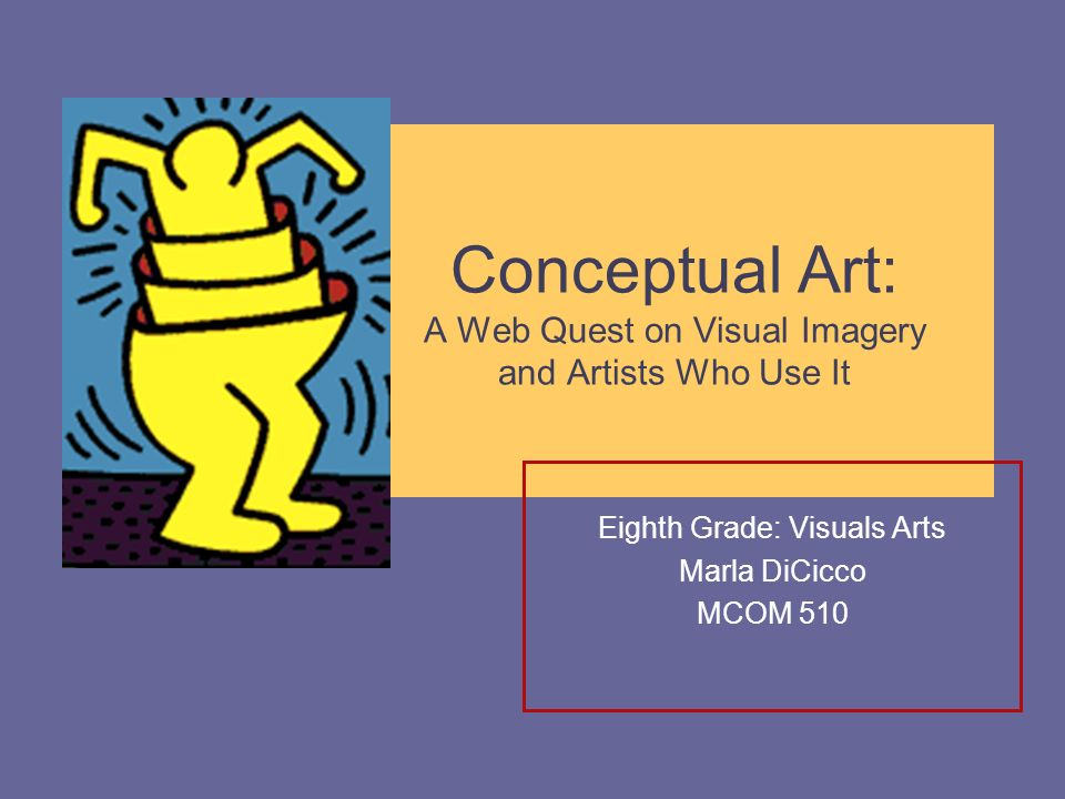 Conceptual Art: A Web Quest on Visual Imagery and Artists Who Use It