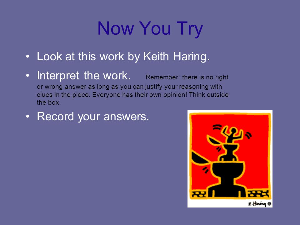 Now You Try Look at this work by Keith Haring.