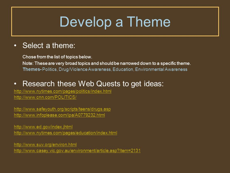 Develop a Theme Select a theme: Chose from the list of topics below.